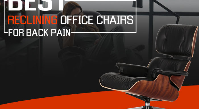 Best Reclining Office Chairs for Back Pain