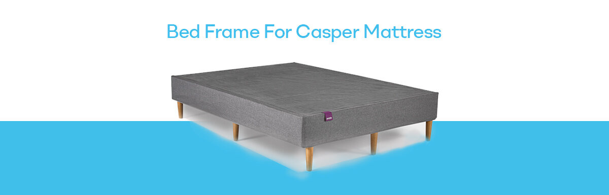 Bed Frame For Casper Mattress