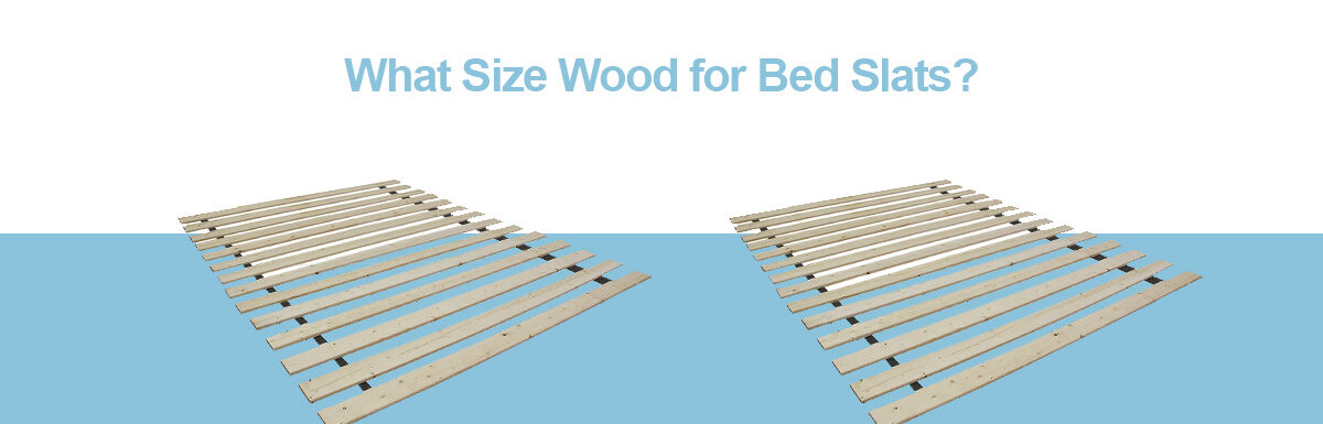 What Size Wood for Bed Slats?